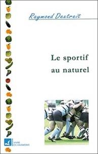 Raymond Dextreit - Soins naturels du sportif.