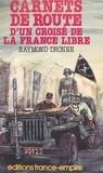 Raymond Dronne - Carnets de route d'un croisé de la France libre.
