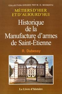 Raymond Dubessy - Historique de la Manufacture d'armes de Saint-Etienne.