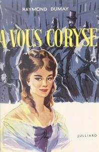 Raymond Dumay - À vous, Coryse....