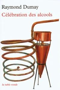 Raymond Dumay - Célébration des alcools.