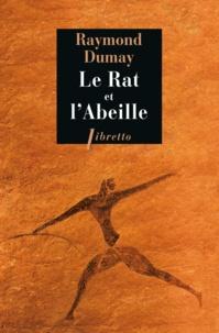 Le Rat et l'Abeille- Court traité de gastronomie préhistorique - Raymond Dumay |