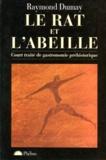 Raymond Dumay - Le Rat et l'Abeille - Court traité de gastronomie préhistorique.