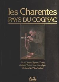 Raymond Dumay et Michel Creignou - Les Charentes, pays du Cognac.