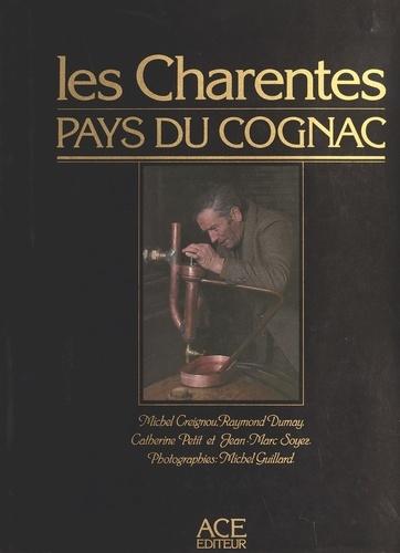 Les Charentes, pays du Cognac