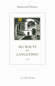 Raymond Dumay - Ma route de Languedoc.