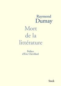 Raymond Dumay - Mort de la littérature.