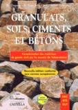 Raymond Dupain et Roger Lanchon - Granulats, sols, ciments et bétons - Caractérisation des matériaux de génie civil par les essais de laboratoire.