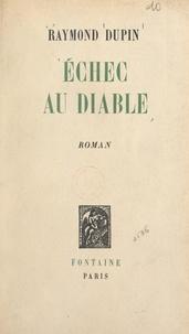 Raymond Dupin - Échec au diable.