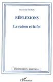 Raymond Duroc - Réflexions - La Raison et la Foi.
