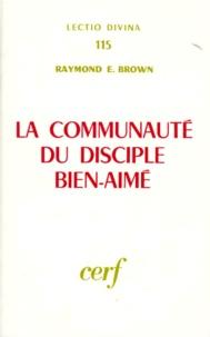 Raymond-E Brown - La Communauté du disciple bien-aimé.