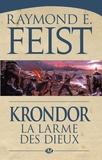 Raymond E Feist - Krondor : Le Legs de la Faille Tome 3 : La larme des dieux.