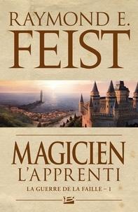 Raymond E Feist - La Guerre de la Faille Tome 1 : Magicien - L'apprenti.