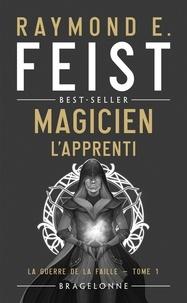Raymond E. Feist - La Guerre de la Faille Tome 1 : Magicien - L'apprenti.