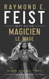 Raymond E Feist - La Guerre de la Faille Tome 2 : Magicien - Le Mage.
