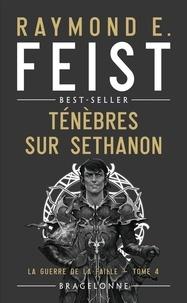 Raymond E Feist - La Guerre de la Faille Tome 4 : Ténèbres sur Sethanon.