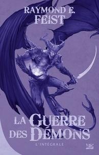 Raymond E Feist - La guerre des démons Intégrale : .
