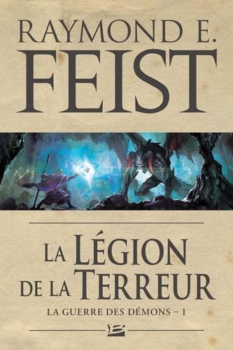 Raymond E Feist - La guerre des démons Tome 1 : La Légion de la terreur.