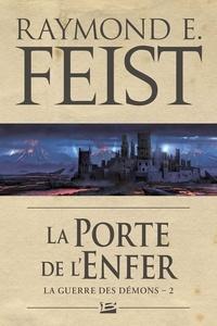 Raymond E. Feist - La guerre des démons Tome 2 : La Porte de l'Enfer.