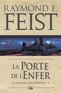 Raymond E Feist - La guerre des démons - Tome 2 : la porte de l'enfer.