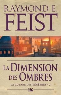 Raymond E Feist - La guerre des ténèbres Tome 2 : La dimension des ombres.