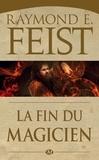Raymond E Feist - La guerre du chaos Tome 3 : La Fin du magicien.