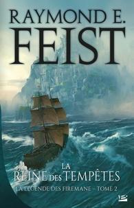 Raymond-E Feist - La légende des Firemane Tome 2 : La reine des tempêtes.