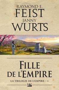 Raymond E Feist et Janny Wurts - La Trilogie de l'Empire Tome 1 : Fille de l'empire.