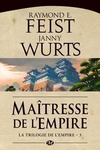 Raymond E Feist et Janny Wurts - La Trilogie de l'Empire Tome 3 : Maitresse de l'Empire.
