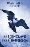 Raymond E Feist - Le conclave des ombres L'intégrale : .