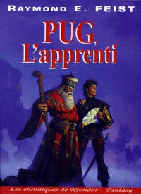 Raymond E Feist - Les chroniques de Krondor tome 1 : Pug, l'apprenti.