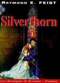 Raymond E Feist - Les chroniques de Krondor tome 3 : Silverthorn.