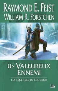 Raymond E Feist et William R. Forstchen - Les Légendes de Krondor  : Un valeureux ennemi.