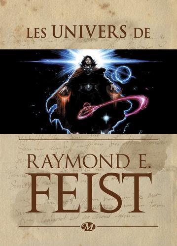 Raymond E Feist - Les Univers de Raymond E. Feist.