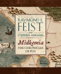 Raymond E. Feist - Midkemia: The Chronicles of Pug.