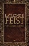 Raymond E Feist et Isabelle Pernot - Raymond E. Feist - L'Intégrale.