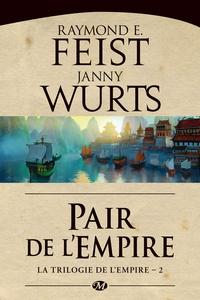 Raymond E. Feist et Janny Wurts - Trilogie de l'Empire Tome 2 : Pair de l'empire.