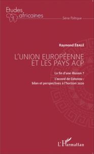 Histoiresdenlire.be L'Union européenne et les pays ACP - La fin d'une illusion ? L'accord de Cotonou : bilan et perspectives à l'horizon 2020 Image