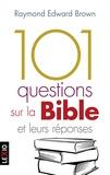 Raymond Edward Brown - 101 questions sur la Bible et leurs réponses.