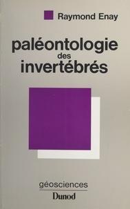 Raymond Enay et Jean Aubouin - Paléontologie des invertébrés.