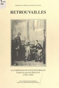 Raymond Engelbreit et Henri Bloch - La communauté juive de Forbach d'après les actes de l'État civil (1790 à 1900).