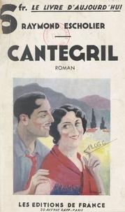 Raymond Escholier - Cantegril.