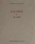 Raymond Escholier et  Bulloz - Daumier et son monde.