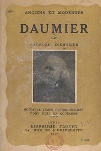 Raymond Escholier et  Collectif - Daumier.