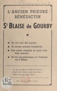 Raymond Espaignet - L'ancien prieuré bénédictin St-Blaise de Gourby.