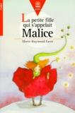Raymond Farré et Marie Farré - La petite fille qui s'appelait Malice.