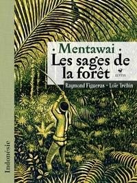 Raymond Figueras et Loïc Tréhin - Mentawai - Les sages de la forêt.