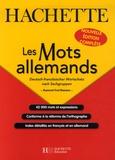 Raymond-Fred Niemann - Les Mots allemands - Deutsch-franzôsischer Wortschatz nach Sachgruppen.