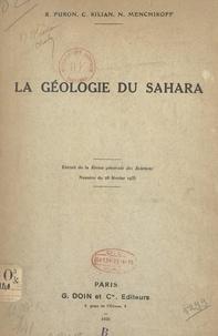 Raymond Furon et Conrad Kilian - La géologie du Sahara.