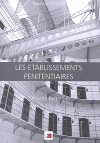 Les établissements pénitentiaires - Sécurité incendie.pdf